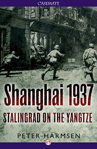 Shanghai 1937 Stalingrad On The Yangtze By Peter Harmsen Http Www Amazon Com Dp B014qi1p6e Ref Cm Sw R Pi Dp 4r8bwb1wpcm2k Book Cafe Shanghai Books To Read