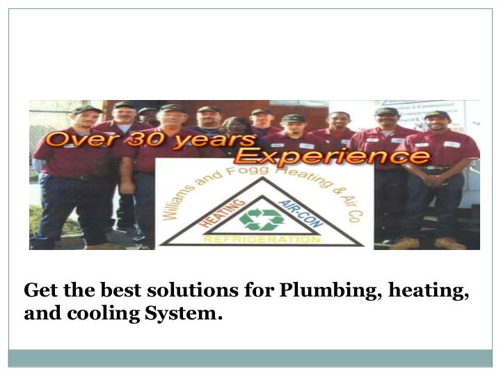 Yes If You Want To Get A Reliable Solution For Plumbing Heating