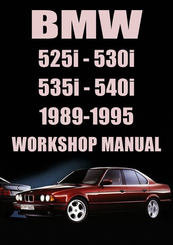 Bmw E34 525i 530i 535i 540i 1989 1995 Workshop Manual Bmw E34 Bmw Manual Car