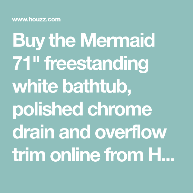 Buy The Mermaid 71 Freestanding White Bathtub Polished Chrome Drain And Overflow Trim Online From Houzz Today In 2020 Bathtubs For Sale Polished Chrome Overflowing