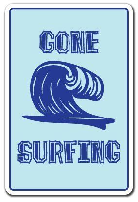 Surf Signs Decor Awesome Gone Surfing Sign Surf Surfer Signs Beach Decor Giftzanysigns Design Ideas