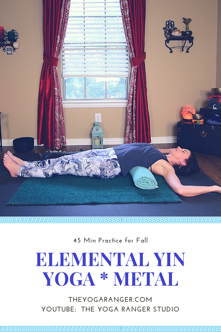 In Today S Practice We Work With The Element Of Metal Which Is Connected To Creativity And The Lung Large Intestine Meridians Yin Yoga Yin Restorative Yoga