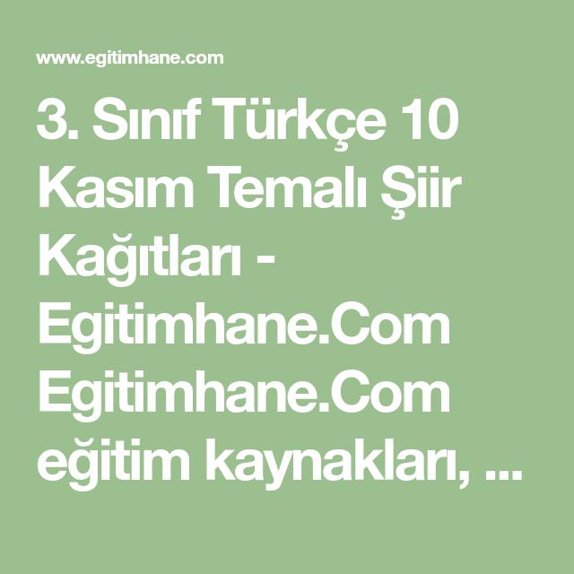 3 Sinif Turkce 10 Kasim Temali Siir Kagitlari Egitimhane Com Egitimhane Com Egitim Kaynaklari Ogretmenler Yardimlasma Forumu Siir Sinif Egitim