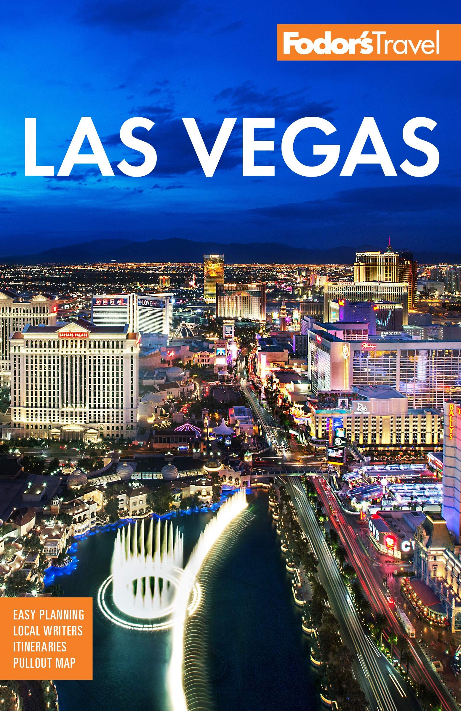Ready To Experience Las Vegas The Experts At Fodor S Are Here To