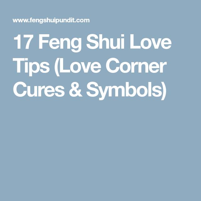 17 Feng Shui Love Tips Love Corner Cures Symbols Feng Shui