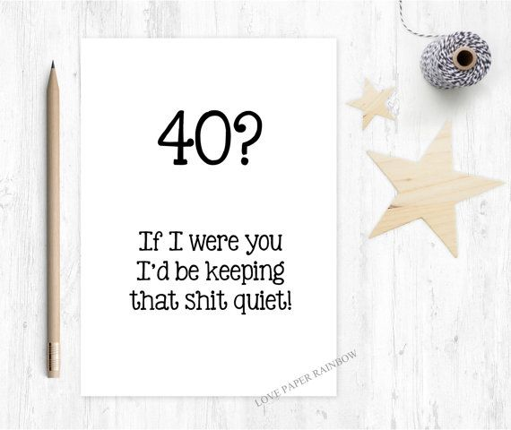 Funny 40th Birthday Card Rude If I Were