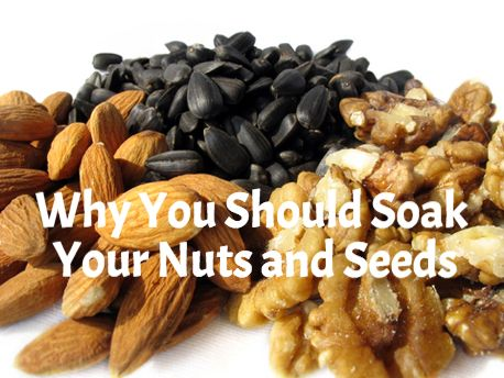 Why You Should Soak Your Nuts And Seeds Raw Food Recipes Nuts And Seeds Nutrition