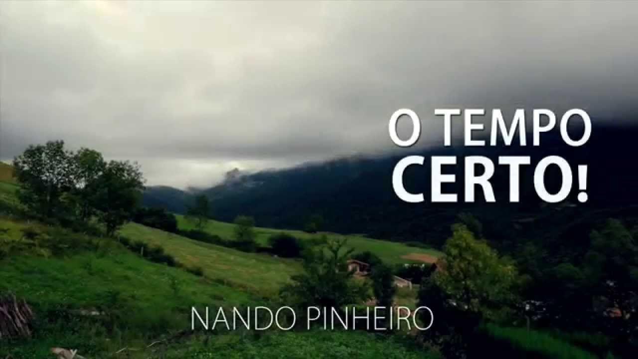 Vídeo Motivacional O Tempo Certo Nando Pinheiro Video