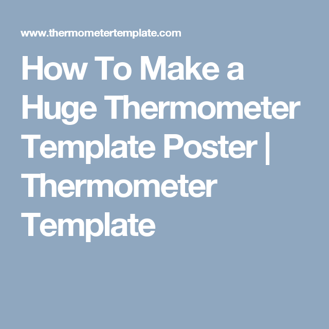 How To Make A Huge Thermometer Template Poster  Thermometer