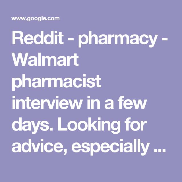 Reddit - pharmacy - Walmart pharmacist interview in a few