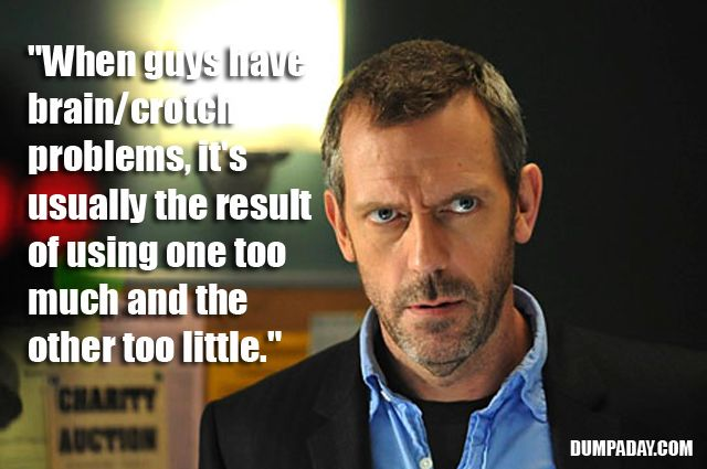 Doctor House S Funny Quotes 12 Pics Dr House Quotes Dr House House Md Quotes