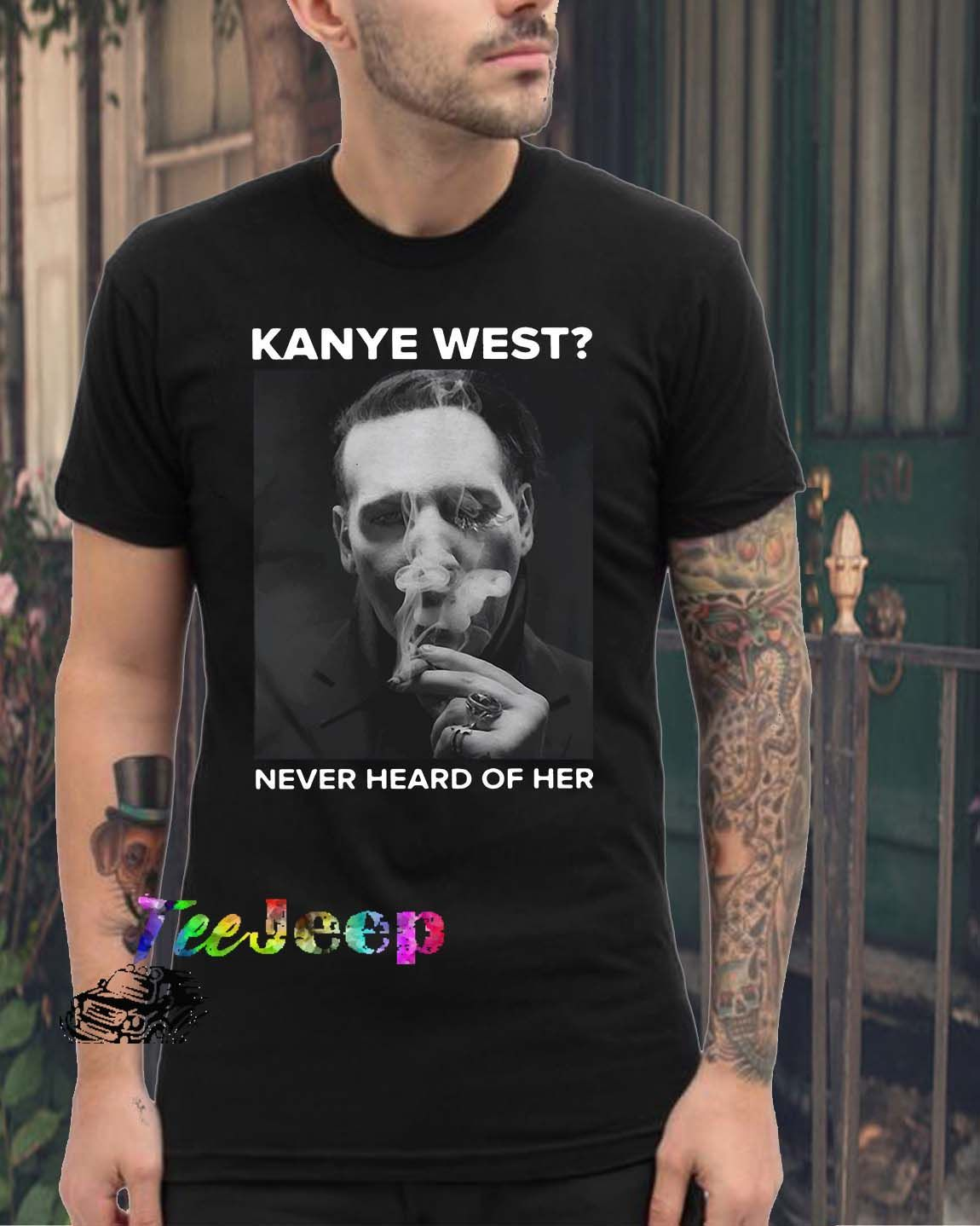 Pin On Marilyn Manson Smoking Kanye West Never Heard Of Her Shirt