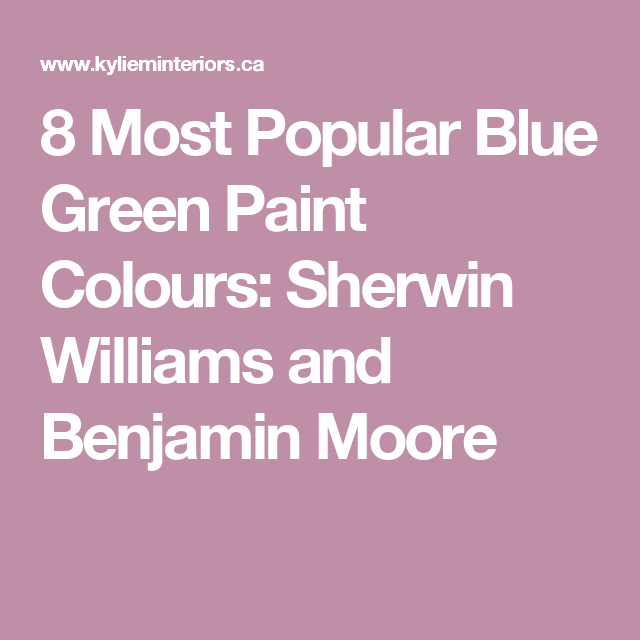 8 Best Blue and Green Blend Paint Colours: SW and BM   Blue green ...