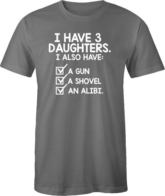 3a01c677d I have 3 daughters Funny tshirt Fathers Day by createmeatshirt ...