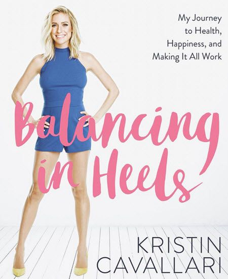487f567d19d0a Download Balancing in Heels by Kristin Cavallari Kindle, PDF, eBook,  Balancing in Heels PDF, Kindle