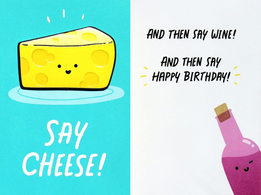 Say Cheese Saycheese Wine Happybirthday Cheese Cheeseday Funny Card Justwinkcards Greetingcard Happy Birthday Birthday Cards Cheese Day