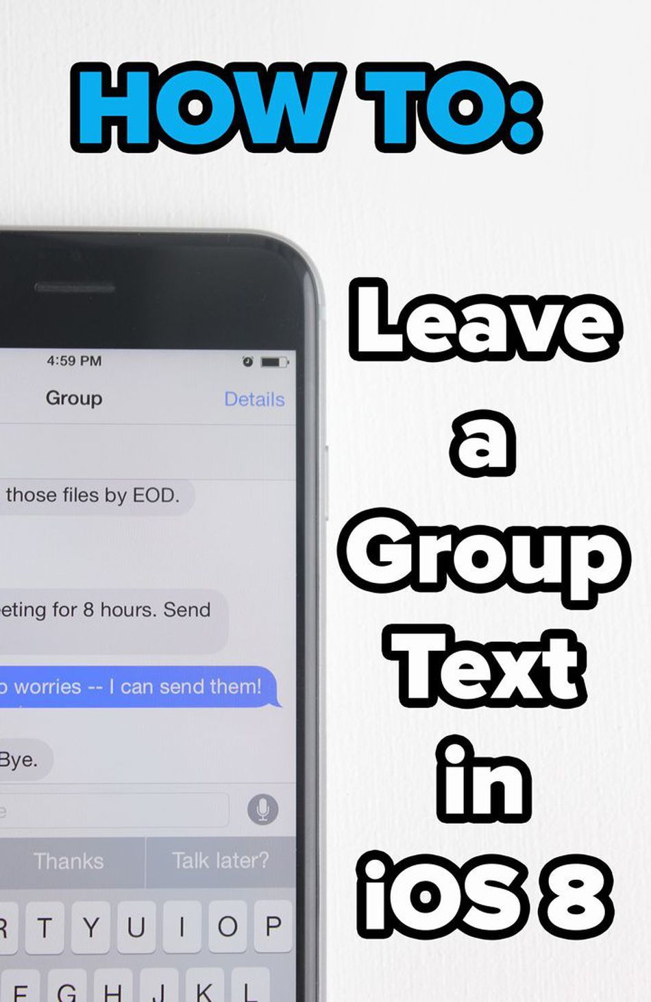 How To Get Out Of Annoying Group Texts In Ios 8 Iphone Hacks Group Text Iphone Info