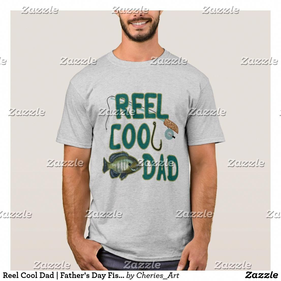 c0f5ed69 Reel Cool Dad | Father's Day Fishing T-Shirt #fathersdaypresents ...