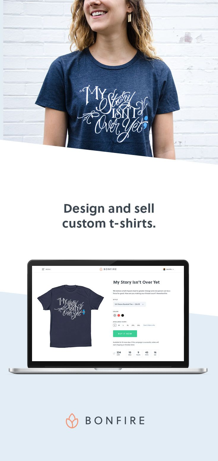 5dda4297 Design and sell custom t-shirts. Create your own design, share your  campaign on social media, and let Bonfire print & deliver all of your  orders directly to ...