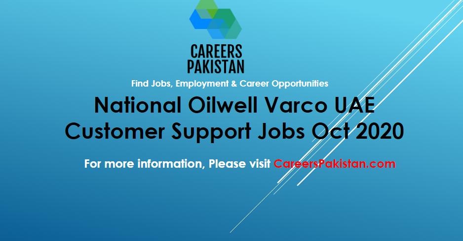 Customer Support Jobs Uae 2020 National Oilwell Varco Jobs 2020 Medical Jobs Job Posting Jobs In Pakistan