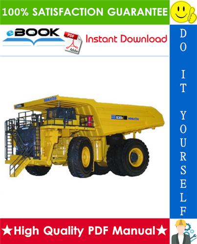 Komatsu 830e Dump Truck Service Repair Manual Serial Suffix Afe32 As Afe32 Dh Afe32 Dn Afe32 Dr Pdf Download In 2020 Komatsu