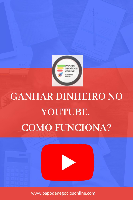 GANHAR DINHEIRO NO YOUTUBE, COMO FUNCIONA?