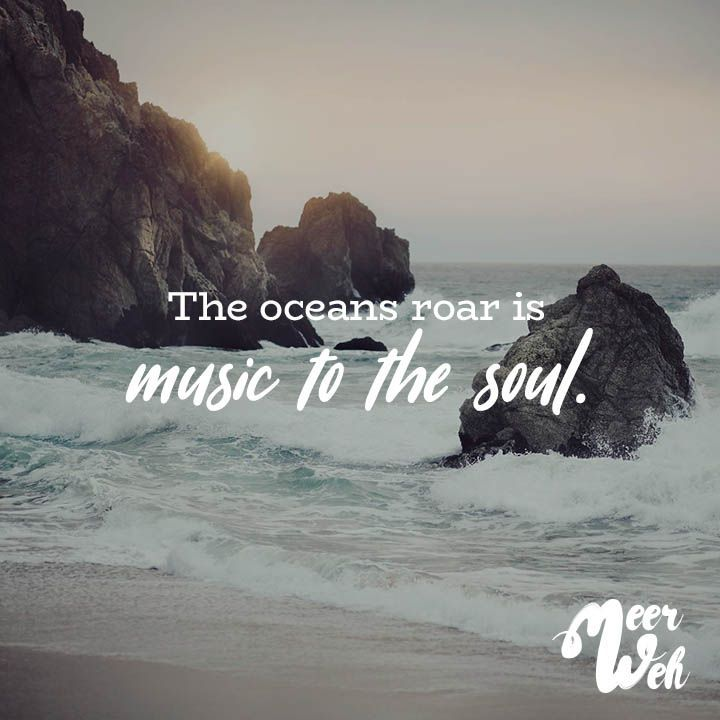 The oceans roar is music to the soul Visual Statements®️ The oceans roar is music to the soul. Sprüche / Zitate / Quotes / Meerweh / Wanderlust / travel / reisen / Meer / Sonne / Inspiration