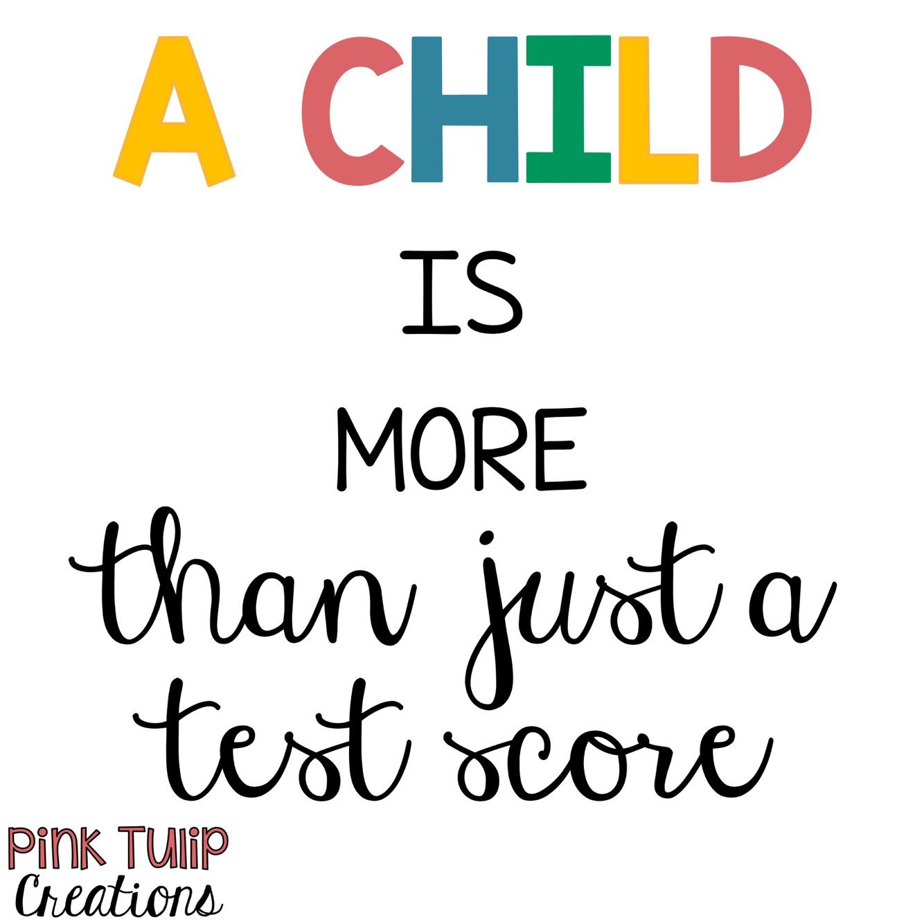 A Child Is More Than Just A Test Score Teaching Quotes
