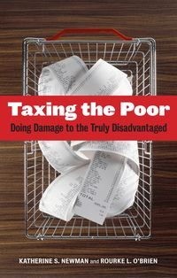 Newman and O'Brien examine the regressive taxation policies that have adversely affected the poor.  As states seek more revenue, particularly at a time when the federal government's largesse to the states is less and less large, state sales taxes have been considered to be a way to go, particularly in the South.  This tax, among other pernicious trends, increases the wealth gap, and inhibits economic mobility, making it ever harder for the poor to emerge from poverty.