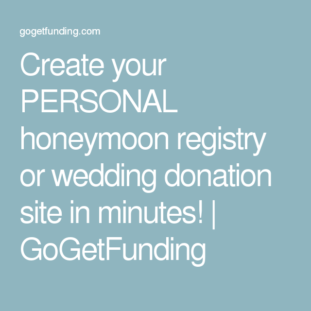 create your personal honeymoon registry or wedding donation site