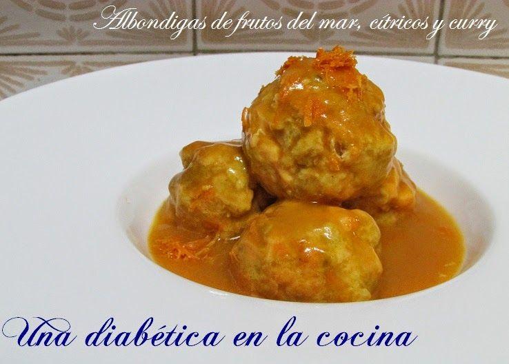 Una diabética en la cocina: Albóndigas de frutos del mar, cítricos y curry
