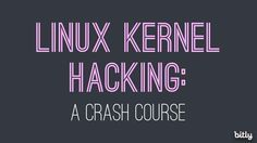 Linux Kernel Hacking A Crash Course In 2019 Linux Kernel Linux