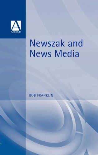 Newszak and News Media by Bob Franklin http://www.amazon.com/dp/0340691565/ref=cm_sw_r_pi_dp_IhBcxb0BZF96R