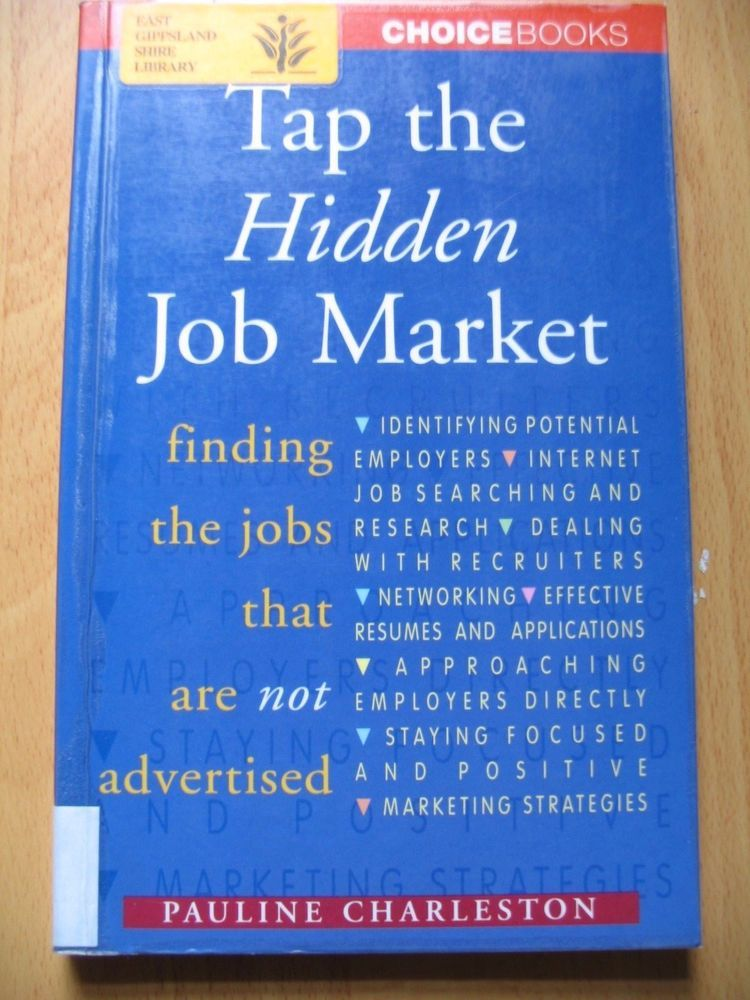 Tap the Hidden Job Market Finding and Getting the Job You Really - finding resumes