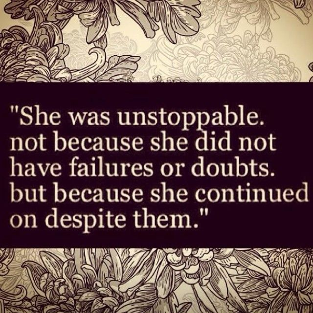 Persistence Motivational Quotes: #unstoppable #woman #girl #GirlPower #failure #doubts