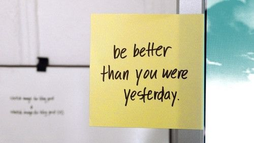 Photo Quote About Life: Be Better Than You Were Yesterday #Quotes