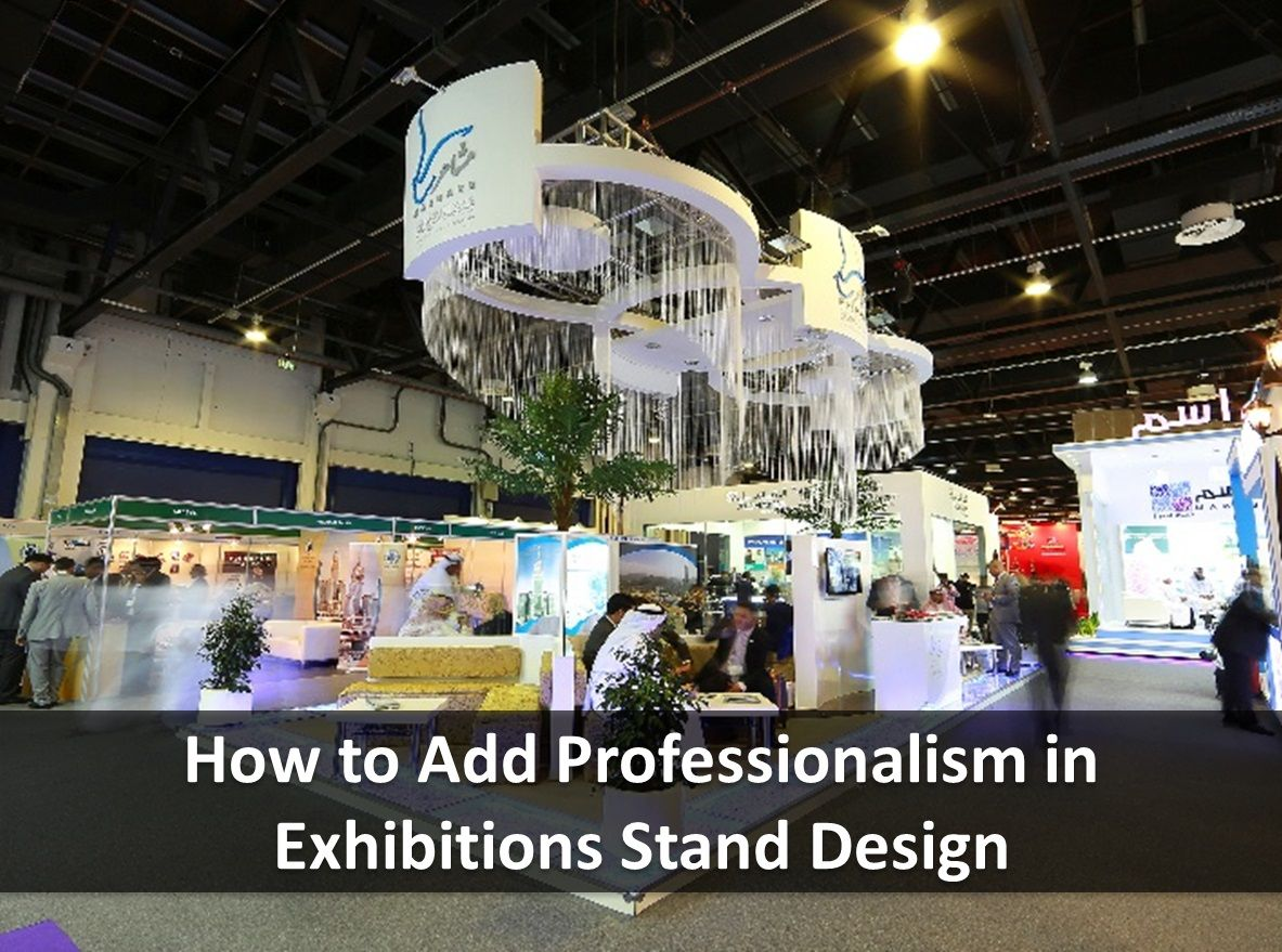 Exhibition Stand Guidelines : Hiring a good exhibition stand company in dubai to build your