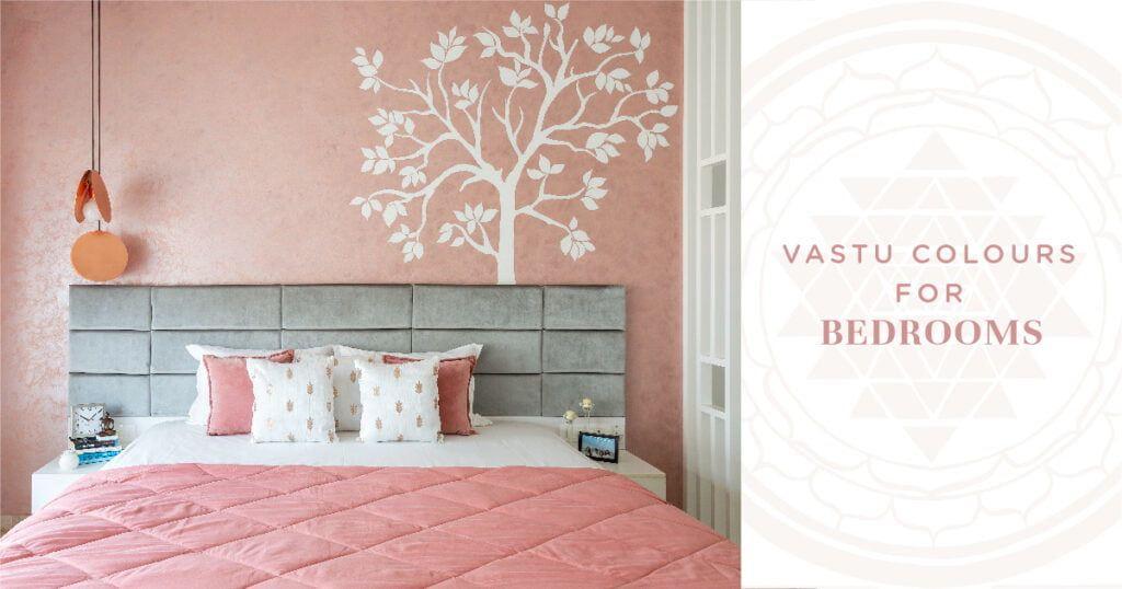 6 Vastu Approved Bedroom Colours Bedroom Colors Bedroom Paint Colors Master Best Bedroom Colors