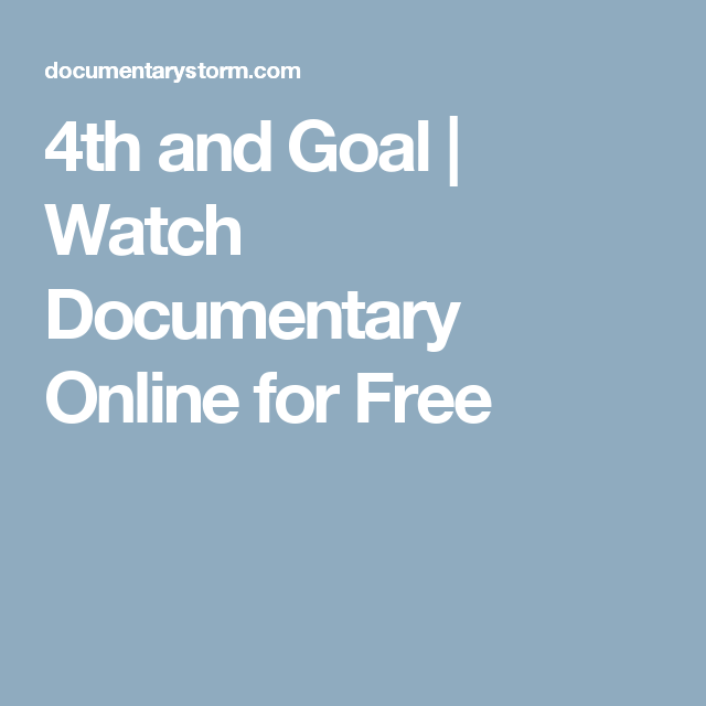 4th and Goal  | Watch Documentary Online for Free