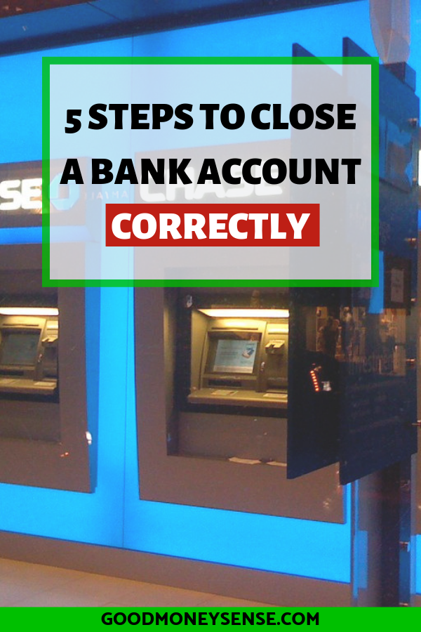 How To Close A Bank Account Easily Without Any Problems Good Money Sense Money Sense Bank Account Money Advice