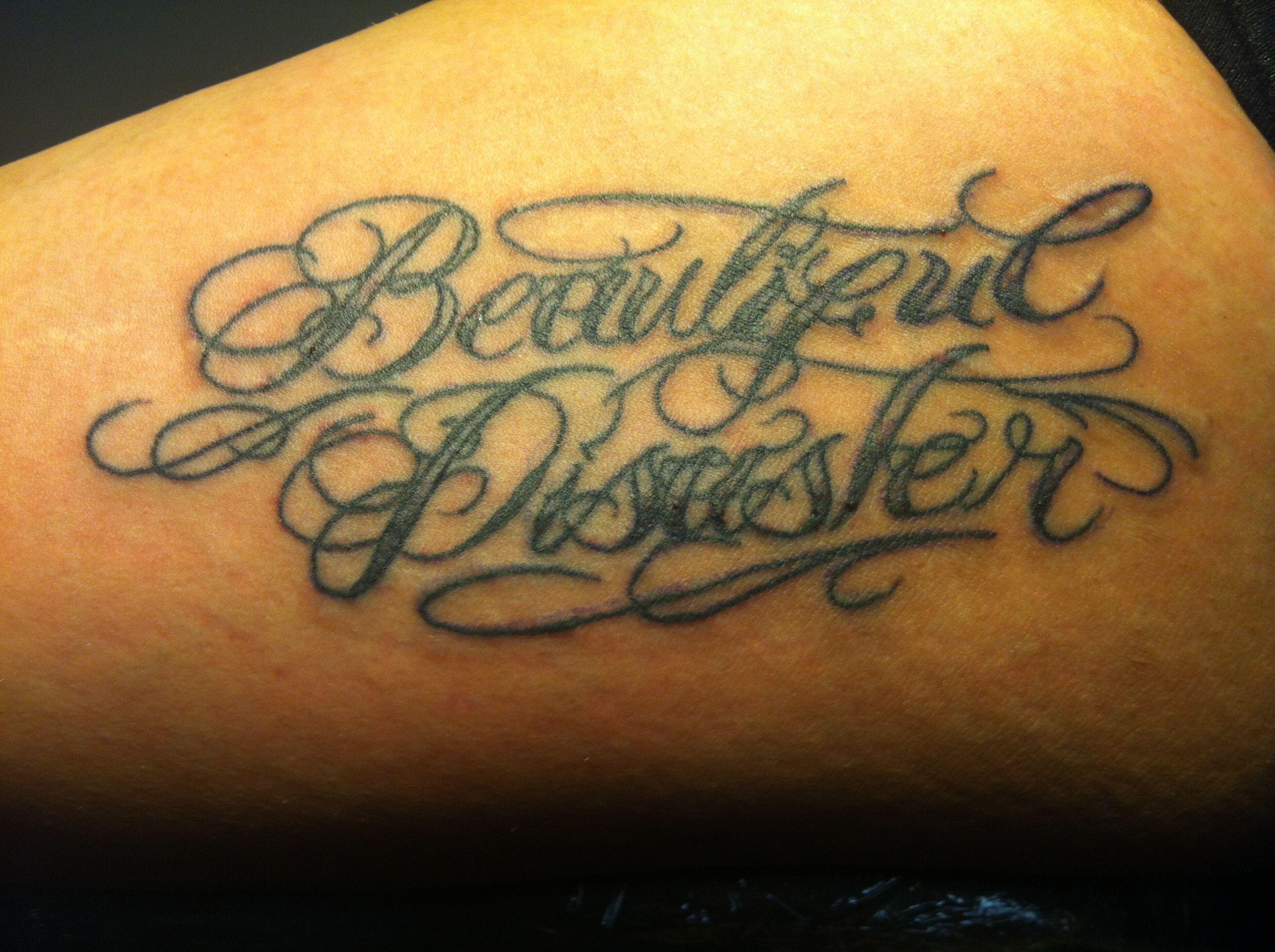 Beautiful disaster tattoos pinterest beautiful for Beautiful disaster tattoo designs