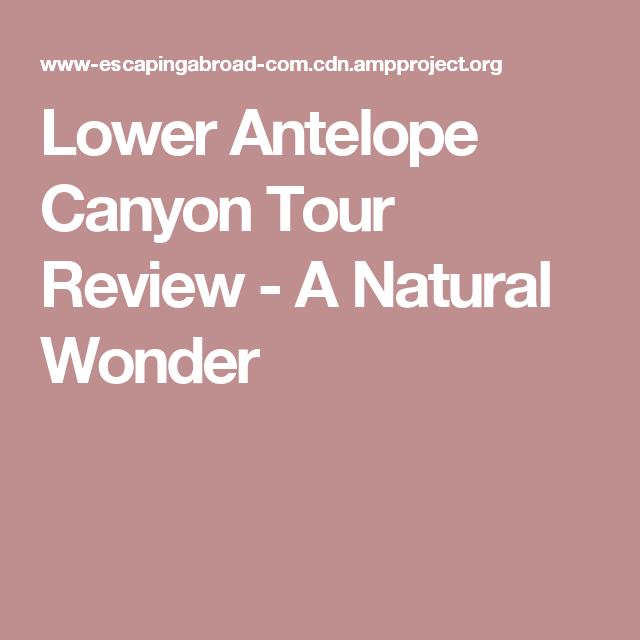 Lower Antelope Canyon Tour Review - A Natural Wonder