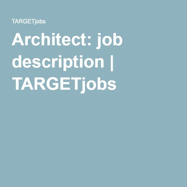 Architect Job Description  Targetjobs  ConcursuriJoburi
