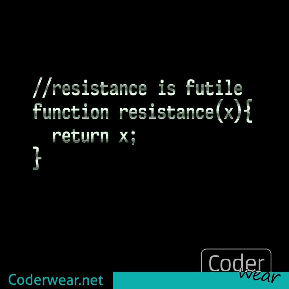 #Resistance is #futile. Well known #quote like a #coder does it. For more of this find link in bio.⠀ #coderwear #code #coder #funwithcode #fun #snippet #startrek #borg #tee #nerd #nerdshirt #print #lovecode #codelove #coding #programming #programmer #coolcode #funnycode #codeordie #development #developer #tshirt