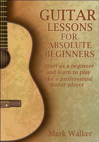 Topseller Guitar Lessons For Absolute Beginners 2 99 Guitar Lessons Guitar Songs For Beginners Electric Guitar Lessons