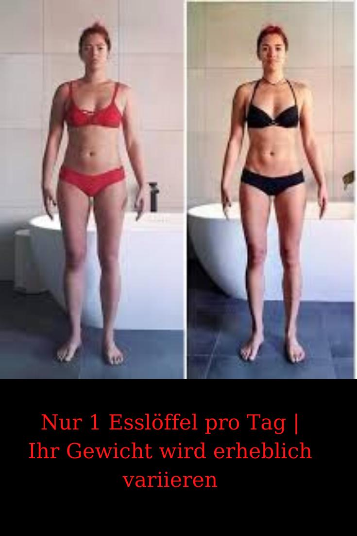 Nur 1 Esslöffel pro Tag   Ihr Gewicht wird erheblich