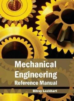 Mechanical Engineering Reference Manual Hardcover 17518945 Overstock Com Sh Mechanical Engineering Mechanical Engineering Design Mechatronics Engineering