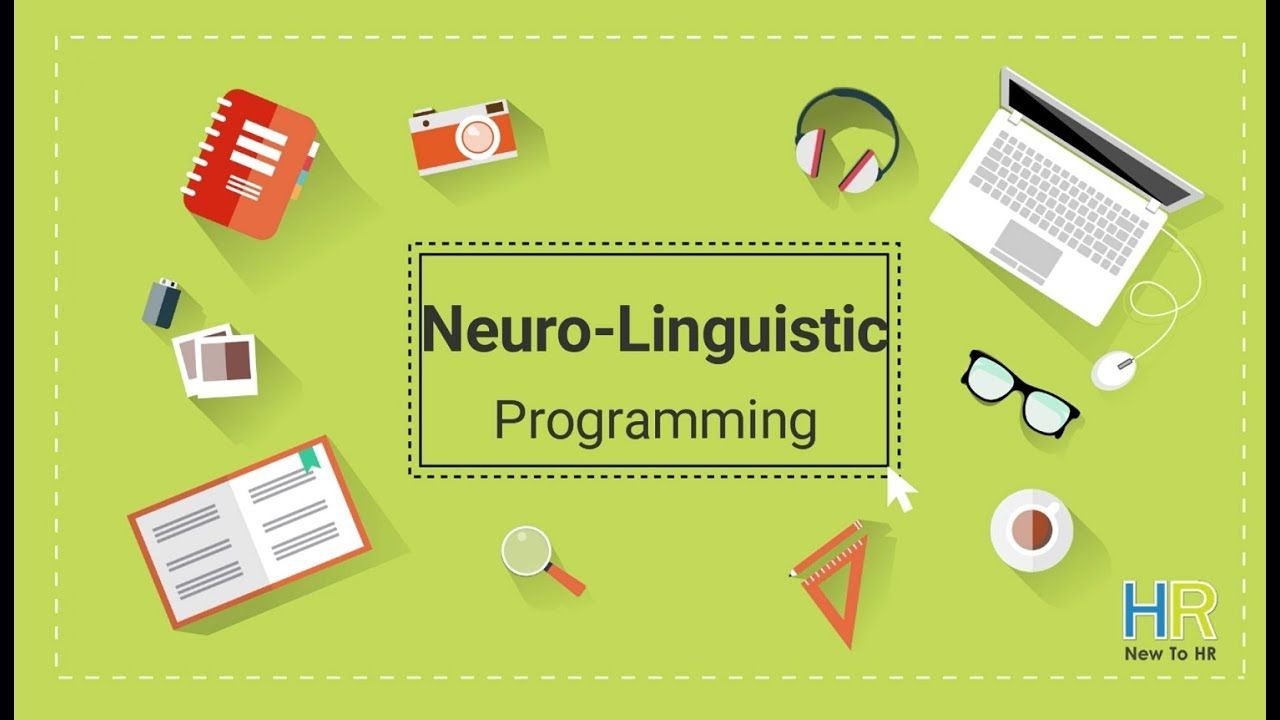 What Is Neuro-Linguistic Programming? Neuro-Linguistic Programming ...