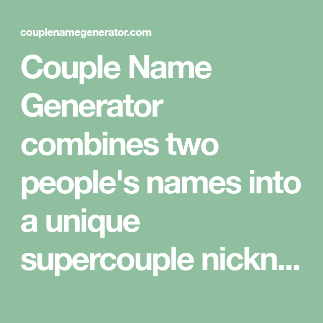 couple name generator combines two people s names into a unique