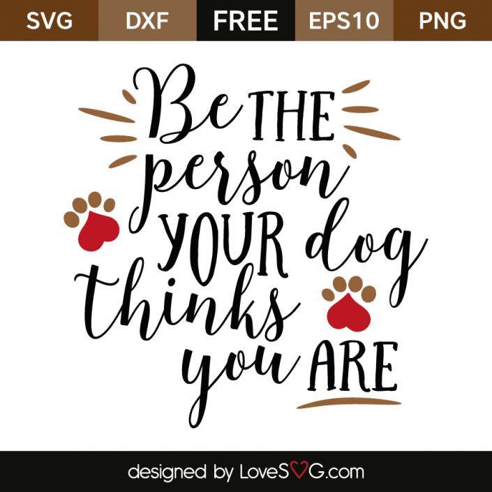 Download Be the person your dog thinks you are | Cricut, Svg files ...